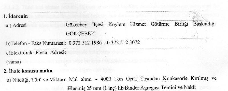 Gökçebey ilçesi Hacımusa K.Y.BSK Kaplama Yapımında kullanmak üzere Agrega satın alınması ve nakliyesi işi ihalesi
